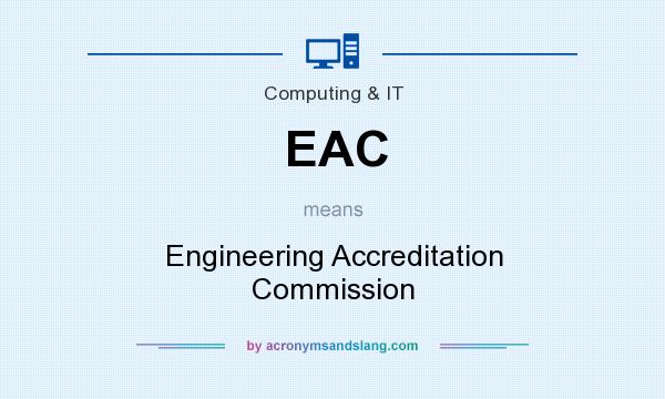 What does EAC mean? It stands for Engineering Accreditation Commission