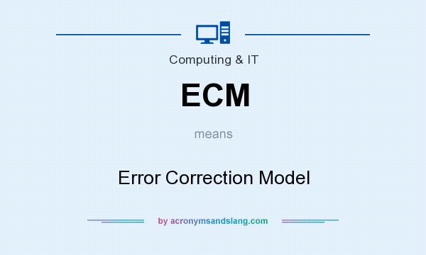 What does ECM mean? It stands for Error Correction Model
