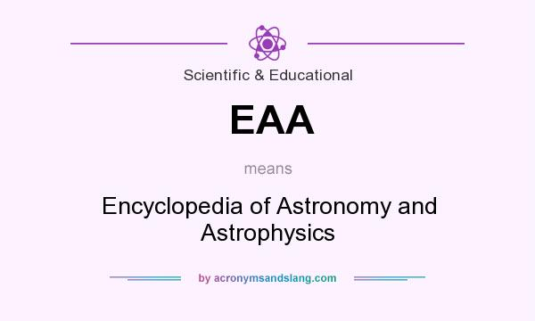 What does EAA mean? It stands for Encyclopedia of Astronomy and Astrophysics