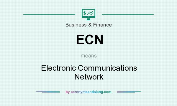 What does ECN mean? It stands for Electronic Communications Network