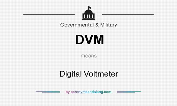 What does DVM mean? It stands for Digital Voltmeter
