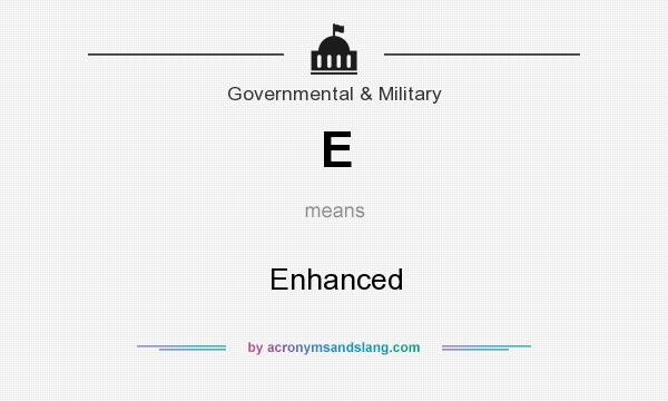 What does E mean? It stands for Enhanced