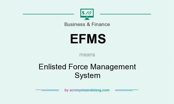 What does EFMS mean? It stands for Enlisted Force Management System