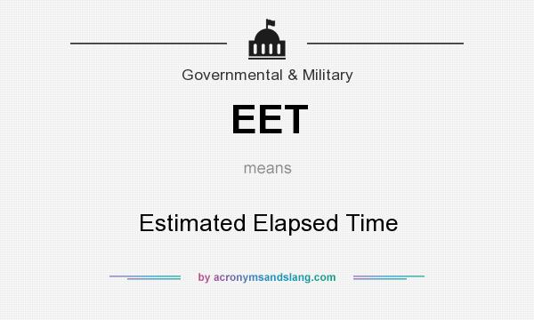 What does EET mean? It stands for Estimated Elapsed Time