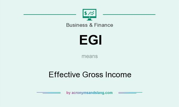 What does EGI mean? It stands for Effective Gross Income