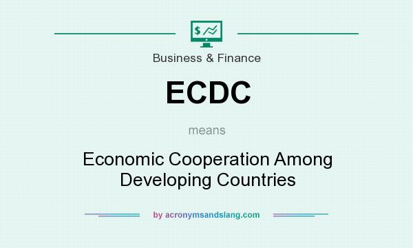 What does ECDC mean? It stands for Economic Cooperation Among Developing Countries