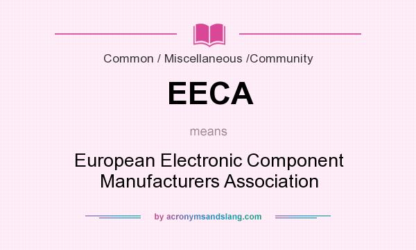 What does EECA mean? It stands for European Electronic Component Manufacturers Association