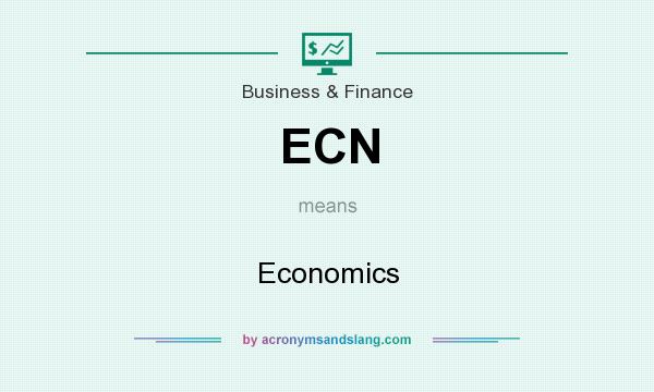 What does ECN mean? It stands for Economics