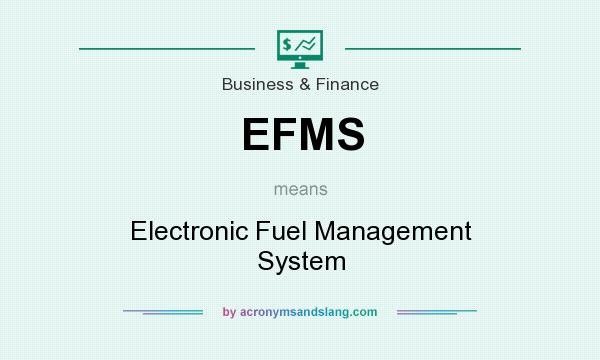 What does EFMS mean? It stands for Electronic Fuel Management System