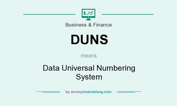 What does DUNS mean? It stands for Data Universal Numbering System