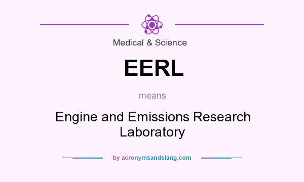 What does EERL mean? It stands for Engine and Emissions Research Laboratory