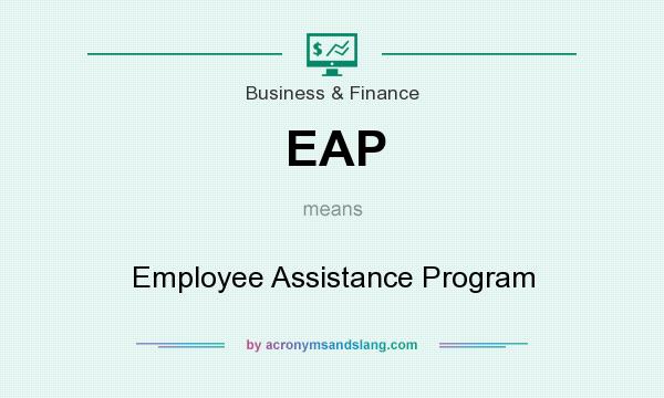 What does EAP mean? It stands for Employee Assistance Program