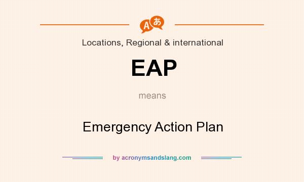 What does EAP mean? It stands for Emergency Action Plan