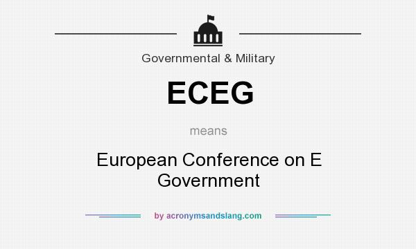 What does ECEG mean? It stands for European Conference on E Government