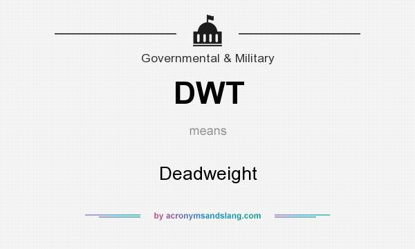 What does DWT mean? It stands for Deadweight