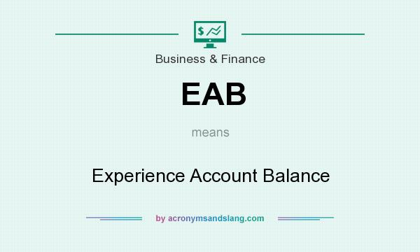 What does EAB mean? It stands for Experience Account Balance