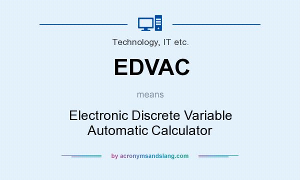Edvac Electronic Discrete Variable Automatic Calculator By Acronymsandslang Com