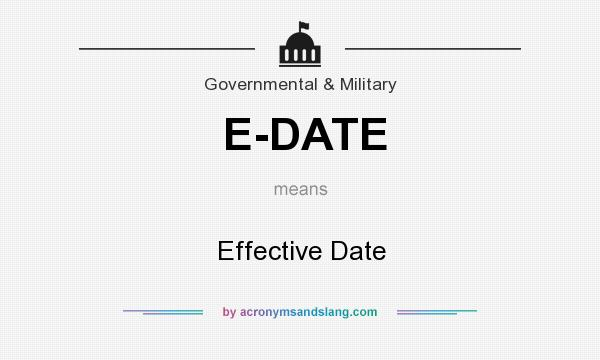 What does E-DATE mean? It stands for Effective Date
