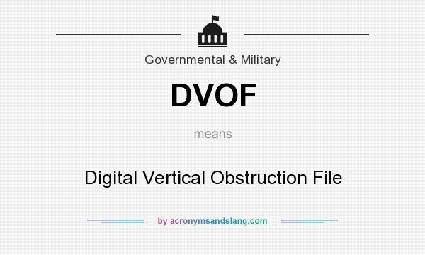 What does DVOF mean? It stands for Digital Vertical Obstruction File