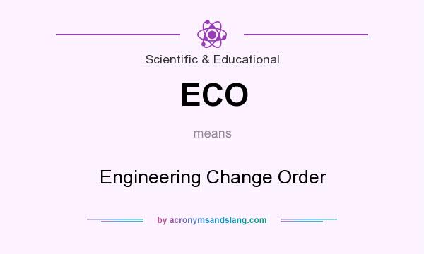 What does ECO mean? It stands for Engineering Change Order
