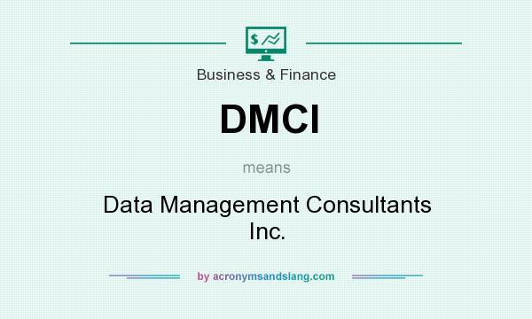 What does DMCI mean? It stands for Data Management Consultants Inc.