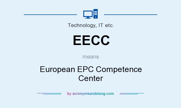 What does EECC mean? It stands for European EPC Competence Center
