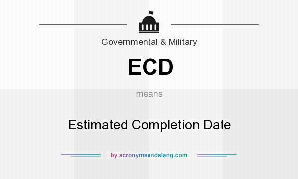 What does ECD mean? It stands for Estimated Completion Date