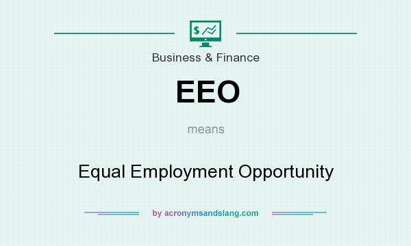 What does EEO mean? It stands for Equal Employment Opportunity