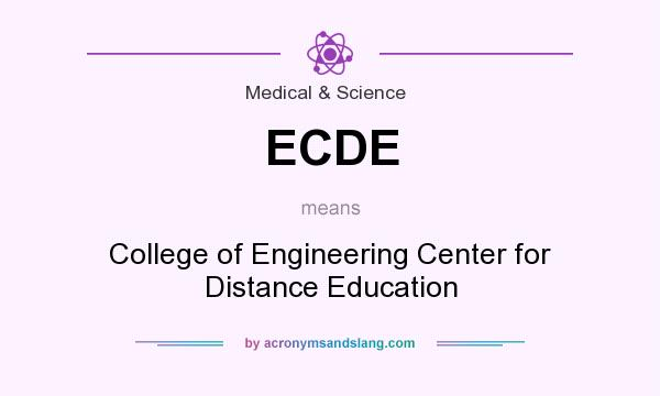 What does ECDE mean? It stands for College of Engineering Center for Distance Education