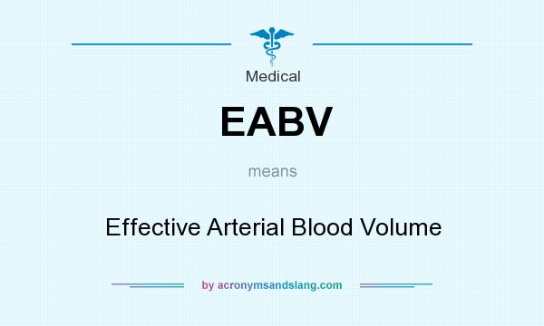What does EABV mean? It stands for Effective Arterial Blood Volume