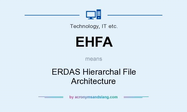What does EHFA mean? It stands for ERDAS Hierarchal File Architecture