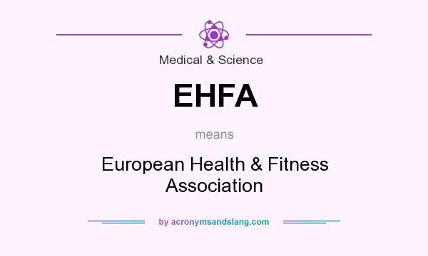 What does EHFA mean? It stands for European Health & Fitness Association
