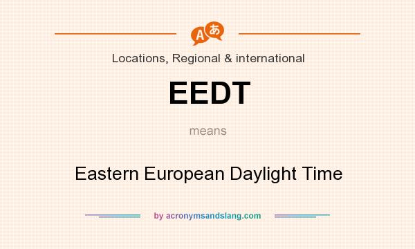What does EEDT mean? It stands for Eastern European Daylight Time