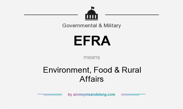 What does EFRA mean? It stands for Environment, Food & Rural Affairs