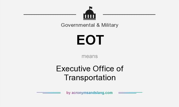 What does EOT mean? It stands for Executive Office of Transportation