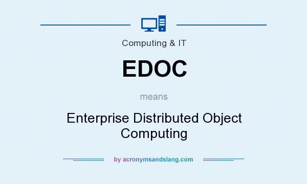 What does EDOC mean? It stands for Enterprise Distributed Object Computing
