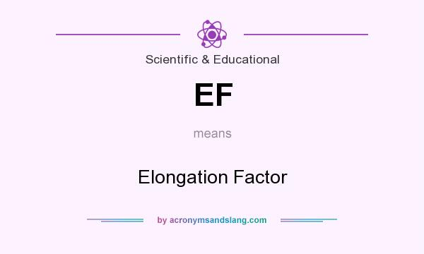 What does EF mean? It stands for Elongation Factor