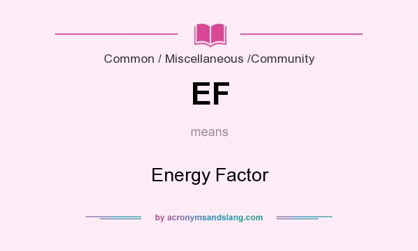 What does EF mean? It stands for Energy Factor