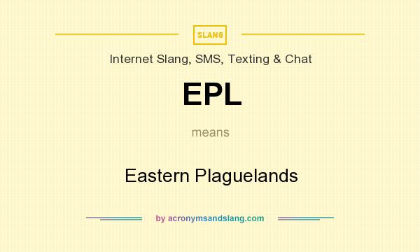 What does EPL mean? It stands for Eastern Plaguelands