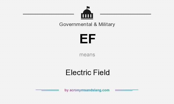 What does EF mean? It stands for Electric Field