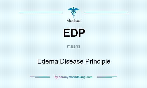 What does EDP mean? It stands for Edema Disease Principle