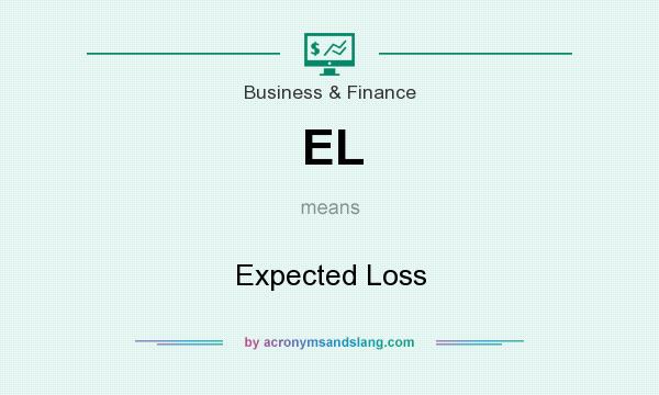 What does EL mean? It stands for Expected Loss