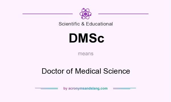 What does DMSc mean? It stands for Doctor of Medical Science