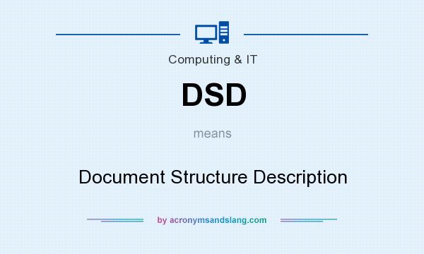 What does DSD mean? It stands for Document Structure Description