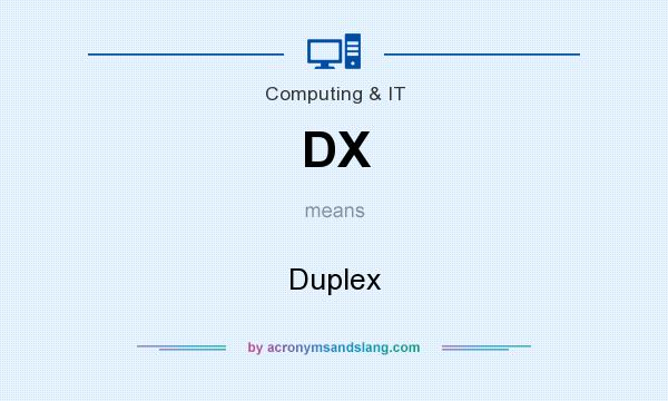 What does DX mean? It stands for Duplex