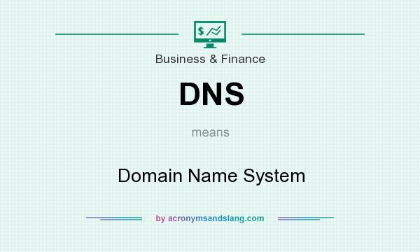 What does DNS mean? It stands for Domain Name System