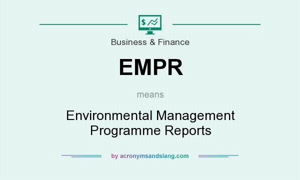 What does EMPR mean? It stands for Environmental Management Programme Reports