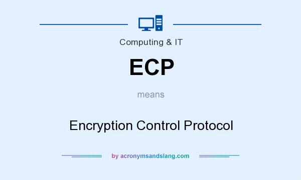 What does ECP mean? It stands for Encryption Control Protocol