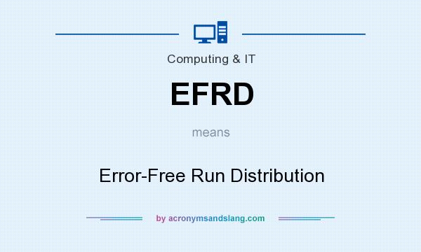 What does EFRD mean? It stands for Error-Free Run Distribution