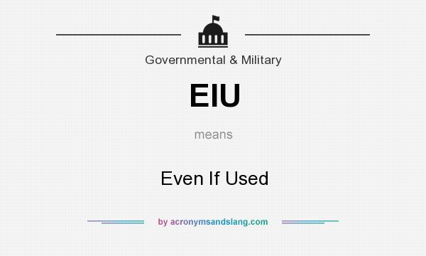 What does EIU mean? It stands for Even If Used